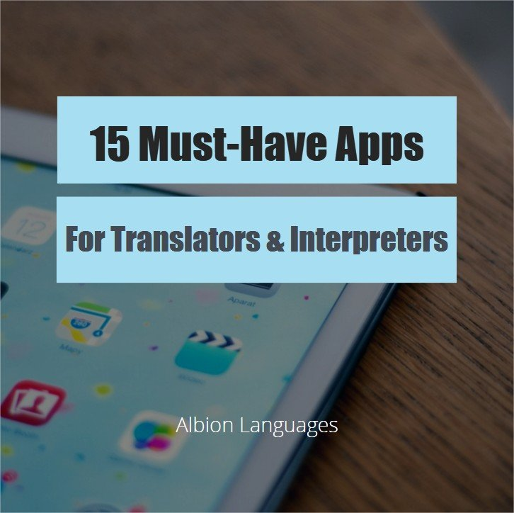 15 Must-Have Apps for Translators & Interpreters • Albion Languages