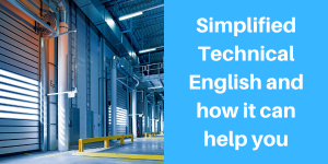 Simplified Technical English and how it can help you